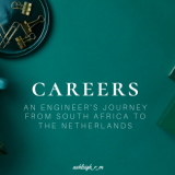 career conversations – an engineer's journey from SOUTH AFRICA to the netherlands