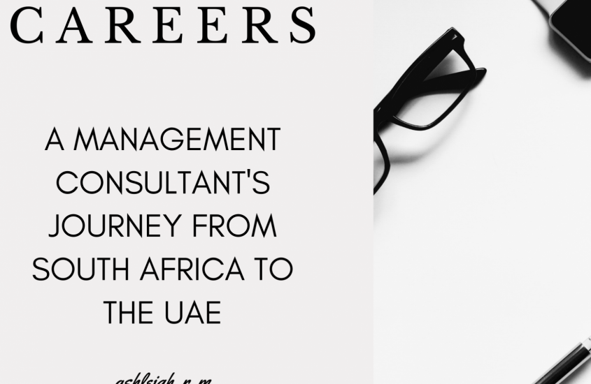career conversations – a management consultant's journey from south africa to the uae
